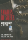 Snakes in Suits: When Psychopaths Go to Work Cover Image