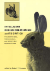 Intelligent Design Creationism and Its Critics: Philosophical, Theological, and Scientific Perspectives Cover Image