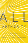 All Authority: How the Authority of Christ Upholds the Great Commission Cover Image