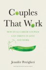 Couples That Work: How Dual-Career Couples Can Thrive in Love and Work Cover Image