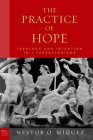 Practice of Hope, the Hb: Ideology and Intention in 1 Thessalonians (Paul in Critical Contexts) Cover Image