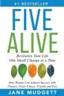 Five Alive: Revitalize Your Life One Small Change at a Time Cover Image