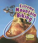 Extreme Mountain Biking (Extreme Sports No Limits!) Cover Image