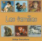 Las Familias = Families (Bebes Por Dondequiera) Cover Image