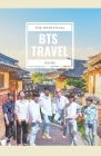 BTS Travel Guide: Discover Places Members of the World's Biggest Boy Band Have Visited Cover Image