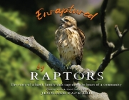 Enraptured by Raptors: The story of a hawk family that captured the heart of a community Cover Image
