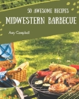 50 Awesome Midwestern Barbecue Recipes: Midwestern Barbecue Cookbook - Where Passion for Cooking Begins Cover Image