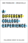 A Different College Experience: Following Christ in College Cover Image