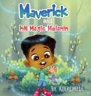 Maverick and His Magic Melanin Cover Image