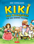 Kiki the Orangutan: The Big Banana Festival Cover Image