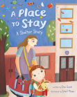 A Place to Stay: A Shelter Story Cover Image