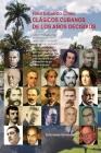 Clásicos Cubanos de Los Años Decisivos Cover Image