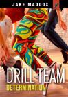 Drill Team Determination (Jake Maddox Jv Girls) Cover Image