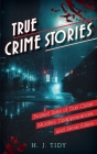 True Crime Stories: Murders, Disappearances, and Serial Killers Twisted Tales of True Crime Cover Image