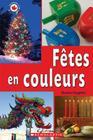 Le Canada Vu de Pr?s: F?tes En Couleurs (Canada Vu de Pres) Cover Image