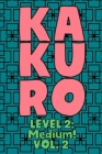 Kakuro Level 2: Medium! Vol. 2: Play Kakuro 14x14 Grid Medium Level Number Based Crossword Puzzle Popular Travel Vacation Games Japane Cover Image