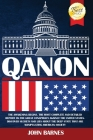 Qanon: The Awakening Begins. The Most Complete and Detailed Report on the Great Conspiracy Against the United States. Discove Cover Image
