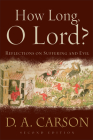 How Long, O Lord?: Reflections on Suffering and Evil Cover Image