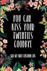 You Can Kiss Your Twenties Goodbye Sign My Party Guestbook Libs: 30th Birthday Gifts Men Women so much better than a card mad libs interior Cover Image