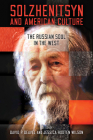 Solzhenitsyn and American Culture: The Russian Soul in the West (Center for Ethics and Culture Solzhenitsyn) Cover Image
