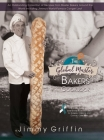 The Global Master Bakers Cookbook: An Outstanding Collection of Recipes from Master Bakers Around the World Including Jimmy's World-Famous Conger Loaf Cover Image