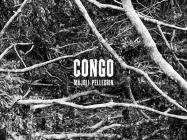 Paolo Pellegrin & Alex Majoli: Congo Cover Image