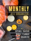 Monthly Bill Organizer: budget financial planner - Weekly Expense Tracker Bill Organizer Notebook for Business or Personal Finance Planning Wo Cover Image