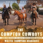 The Compton Cowboys Lib/E: And the Fight to Save Their Horse Ranch: Young Reader's Edition Cover Image