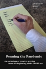 Penning the Pandemic: An Anthology of Creative Writing from the Beginning of the COVID Era Cover Image