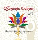 Dynamic Dozen: 12 Accessible Yoga Poses for Building Bone Density, Strength, and Balance Cover Image