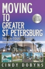 Moving to Greater St. Petersburg; The Un-Tourist Guide Cover Image