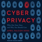 Cyber Privacy Lib/E: Who Has Your Data and Why You Should Care Cover Image