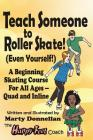 Teach Someone to Roller Skate - Even Yourself! Cover Image