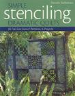 Simple Stenciling Dramatic Quilts: 85 Full-Size Stencil Patterns, 6 Projects Cover Image
