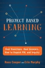 Project Based Learning: Real Questions. Real Answers. How to Unpack PBL and Inquiry Cover Image