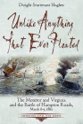 Unlike Anything That Ever Floated: The Monitor and Virginia and the Battle of Hampton Roads, March 8-9, 1862 (Emerging Civil War) Cover Image
