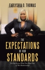 The Expectations of Our Standards: Do You Know What You Want out of This Relationship Cover Image