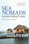 Sea Nomads of Southeast Asia: From the Past to the Present Cover Image