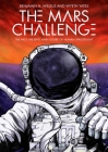 The Mars Challenge: The Past, Present, and Future of Human Spaceflight Cover Image
