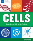 Cells: Experience Life at Its Tiniest (Inquire and Investigate) Cover Image