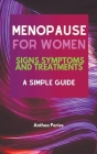 Menopause For Women: Signs Symptoms And Treatments A Simple Guide Cover Image