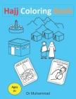 Hajj Coloring Book: islamic books for kids set- islamic books for kids 5-7 -The Trip Mecca for Children Cover Image