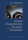 Inner Dimensions of Islamic Worship Cover Image