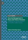 Diversity Management in Places and Times of Tensions: Engaging Inter-Group Relations in a Conflict-Ridden Society Cover Image