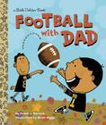 Football With Dad (Little Golden Book) Cover Image