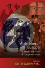 Anti-Liberal Europe: A Neglected Story of Europeanization Cover Image