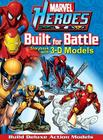 Marvel Heroes: Built for Battle: Storybook with 3-D Models [With 3-D Models] Cover Image
