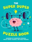 The Super Duper Puzzle Book: Hundreds of Humorous Riddles, Wacky Brain Teasers, and Wild Puzzles Cover Image
