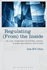 Regulating (From) the Inside: The Legal Framework for Internal Control in Banks and Financial Institutions Cover Image