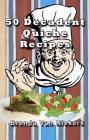 50 Decadent Quiche Recipes Cover Image